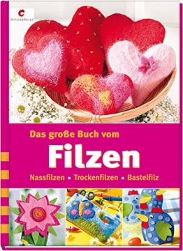 Das große Buch vom Filzen: Nassfilzen, Trockenfilzen, Bastelfilz - 1